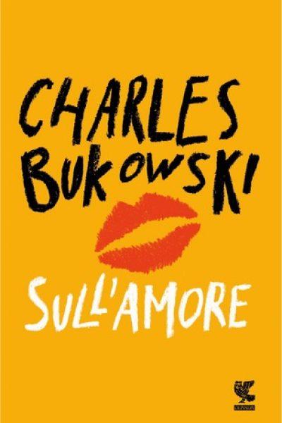 bukowski-sull'amore-poesie-guanda